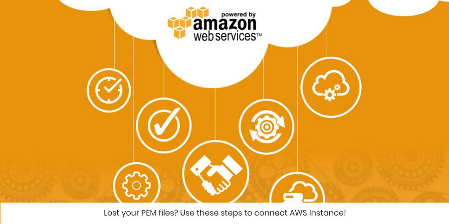 Lost your PEM files? Use these steps to connect AWS Instance